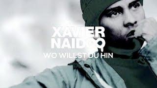 Xavier Naidoo - Wo willst du hin