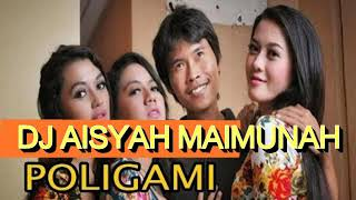 DJ AISYAH MAIMUNAH POLIGAMI