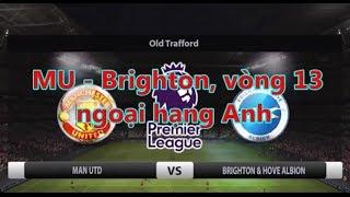 MU - Brighton, vòng 13  ngoại hạng Anh