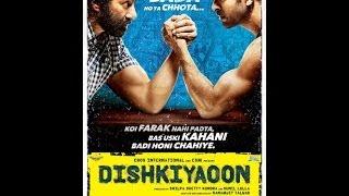 Dishkiyaoon Full Movie : Review