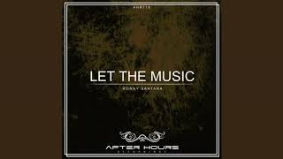 Ronny Santana - Let The Music (Original mix) [Afterhours Recordings]