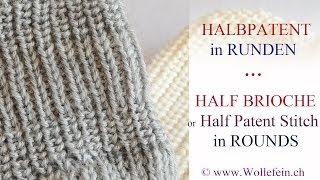 Halbpatent in Runden einfach stricken - Half Patent or Half Brioche Stitch in Rounds