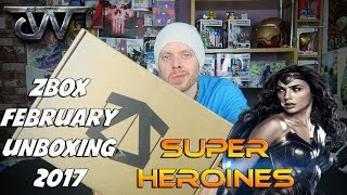SUPER HEROINES | ZBOX Unboxing February 2017