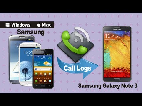 How to Transfer Call History/Call Log from Samsung Phone to Samsung Galaxy Note 3?
