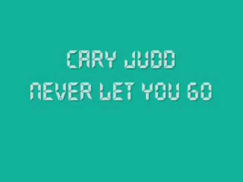 Cary Judd - Never Let You Go