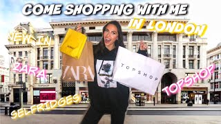 COME SHOPPING WITH ME IN LONDON! ZARA, TOPSHOP, SELFRIDGES HAUL