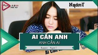 Ai Cần Anh,Anh Cần Ai - NgânT 「Video Lyrics」