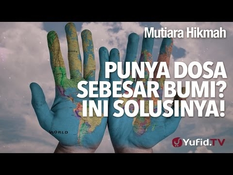 Mutiara Hikmah: Punya Dosa Sebesar bumi? Ini Solusinya! - Ustadz DR Firanda Andirja, MA.