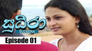 Sudeera - Episode 01 | 07 - 01 - 2020