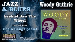 Watch Woody Guthrie Ezekiel Saw The Wheel video