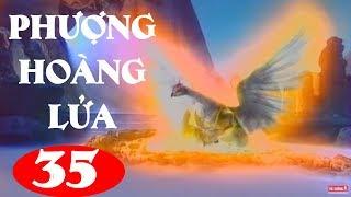 Phượng Hoàng Lửa - Tập 35 | Phim Kiếm Hiệp Trung Quốc Hay Nhất
