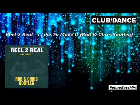 Reel 2 Real  I Like To Move It Rob & Chris Bootleg
