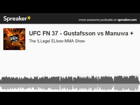 UFC FN 37  Gustafsson vs Manuwa  made with Spreaker