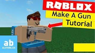 Roblox Gun Tutorial - How To Make A Gun