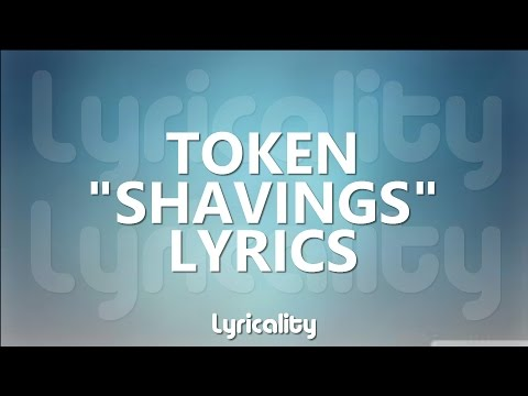 Token - Shavings Lyrics