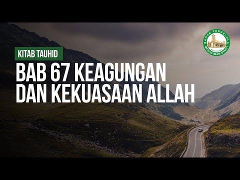Bab 67 Keagungan dan Kekuasaan Allah - Ustadz Ahmad Zainuddin Al Banjary
