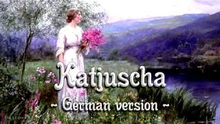 Katjuscha ✠ [Russian folk song][German version][+ english translation]