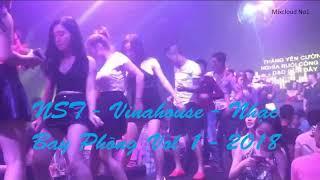Mixcloud.No1 - NST - Vinahouse - Hàng Ỉm Nhạc Bay Phòng vol 1 - 2018