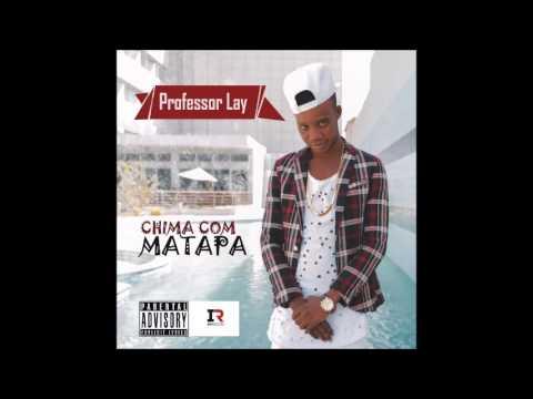 Professor Lay - Chima Com Matapa