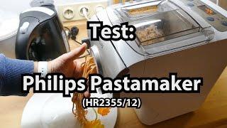 Test: Philips Pastamaker (HR2355/12) - Caulius probiert es aus