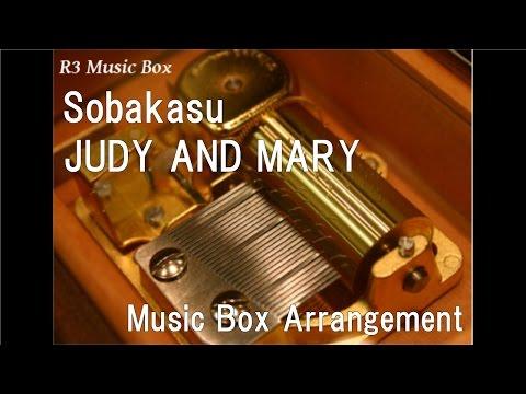 "Sobakasu/JUDY AND MARY [Music Box] (Anime ""Rurouni Kenshin"" OP)"