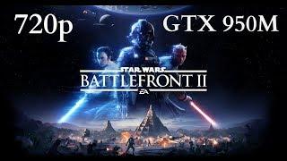 Star Wars  Battlefront II GTX 950M - FPS TEST -