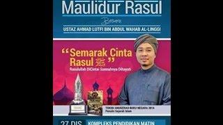 Semarak Cinta Rasul bersama Ustaz Ahmad Lutfi Abdul Wahab Al-Linggi