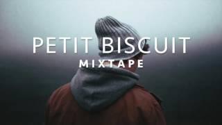 Best Of PETIT BISCUIT - Mixtape 2017 ♪