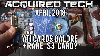 Acquired Tech - April 2018 - ATI Cards Galore + Rare S3 Graphics card?