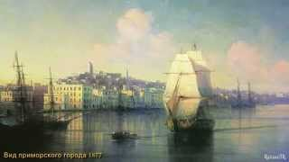 Ivan Aivazovsky (Part 2) - Daylight; 1812 Overture (by Tchaikosvky)