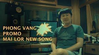 Phong Vang Promote Mai Lor New Song 'KOJ NTSHUA NTAWV' + Song Preview