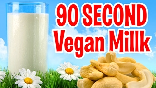 5 Vegan Milks You Can Make in 90 Seconds FAST and EASY