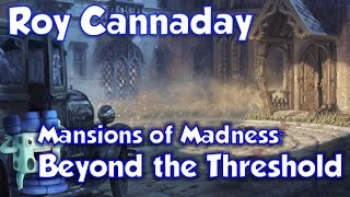 Mansions of Madness: Beyond the Threshold Review - with Roy Cannaday