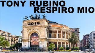 TONY RUBINO RESPIRO MIO DI ROBERTO DORIA NUOVA VERSIONE 2019