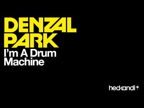 Denzal Park - I'm A Drum Machine
