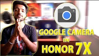How to install GOOGLE CAMERA in Honor 7x | 2019