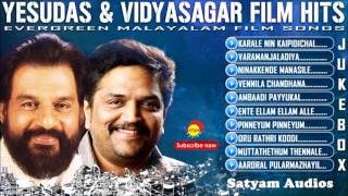 Yesudas & Vidyasagar Film Hits | Audio Jukebox | Evergreen Malayalam Film Hits