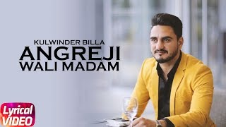 Angreji Wali Madam (Lyrical Song)   Kulwinder Billa   Dr Zeus   Latest Punjabi Song 2018