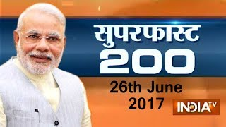 Superfast 200 | 26th June, 2017 ( Part 1 )- India TV