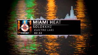 Solokkhz - Miami Heat (Original Mix)