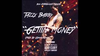 "Tazzy ""Gettin Money"" [Prod by CashmoneyAp]"