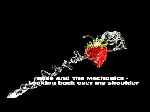 Mike And The Mechanics - Looking Back Over My Shoulder