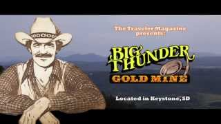 Big Thunder Gold Mine | Keystone, South Dakota | Black Hills