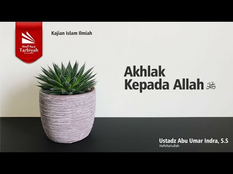 Akhlak Kepada Allah | Ustadz Abu Umar Indra
