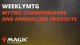 Magic   WeeklyMTG - Mythic Championship London & Annualized Products