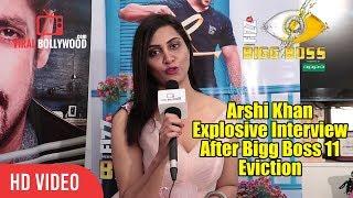 Arshi Khan Explosive Interview After Bigg Boss 11 Eviction EXCLUSIVE   Hina Khan   Shilpa Shinde