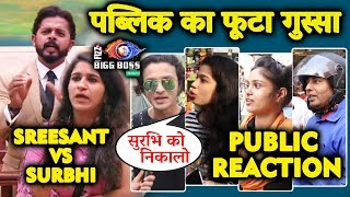 Sreesanth Vs Surbhi | Characterless And Call Girl Comment | PUBLIC ANGRY REACTION | Bigg Boss 12