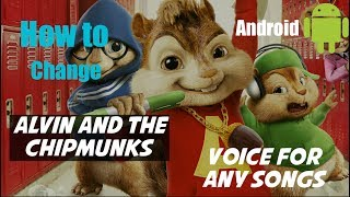 "How to change songs voice to ""Chipmunk"" on Android"