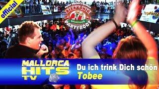 Tobee - Du ich trink Dich schön - Ballermann Hits