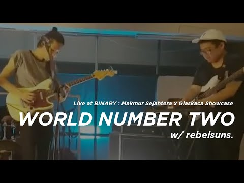 w/ rebelsuns. - World Number Two (Live)